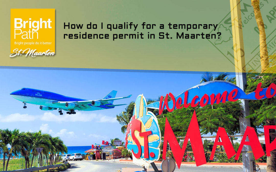 How do I qualify for a temporary residence permit in St. Maarten?