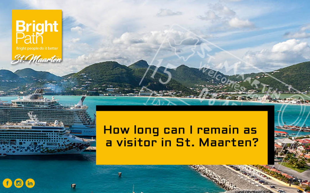 How long can I remain as a visitor in St. Maarten?
